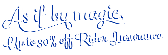 Up to 30% off Rider Insurance